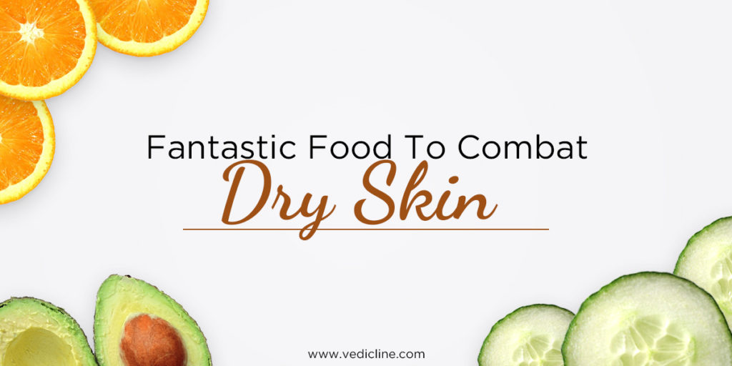 Skincare routine:Food to combat dry skin